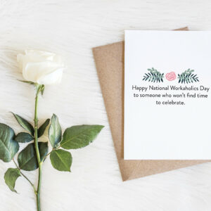 Workaholic | Envelope Included | Card for coworker  | Greeting Card | Card for boss